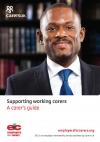 Supporting working carers - a carer's guide